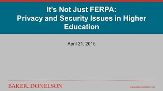 It's Not Just FERPA: Privacy and Security Issues in Higher Education