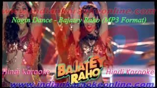 Nagin Dance Karaoke | Bajatey Raho Karaoke