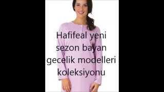 Hafifeal.com yeni sezon bayan gecelik modelleri koleksiyonu