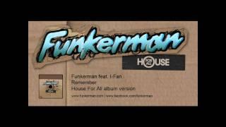 Funkerman ft Ifan - Remember (album version)