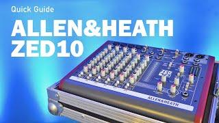 Quick Guide: Allen & Heath ZED10