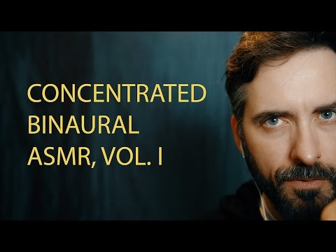 Concentrated Binaural ASMR, Vol. I [ASMR]