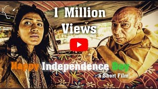 HAPPY INDEPENDENCE DAY | Short Film