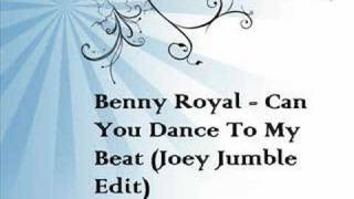 Benny Royal - Can You Dance To My Beat (Joey Jumble Edit)