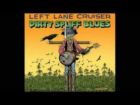Left Lane Cruiser - She Don't Care