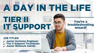 IT Career Paths: How to Move Up in IT Support (A Day in the Life of Tier II Support)