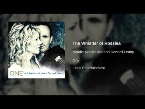 Natalie MacMaster and Donnell Leahy - The Whistler of Rosslea