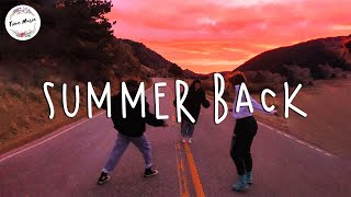 Back To Summer Memories - Chill Vibes - Best Chill Music Mix