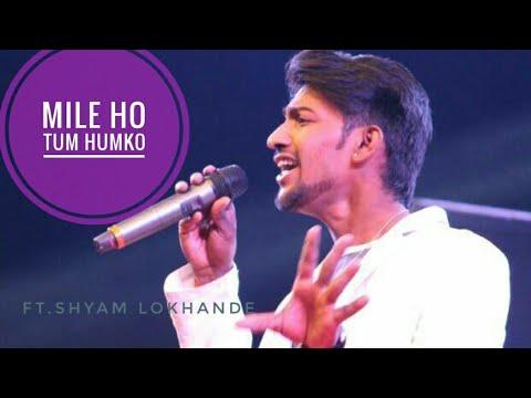 mile-ho-tum-humko-----cover-by-shyam