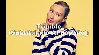 Iggy Azalea - Trouble Feat Jennifer Hudson (Subtitulado Al Español)
