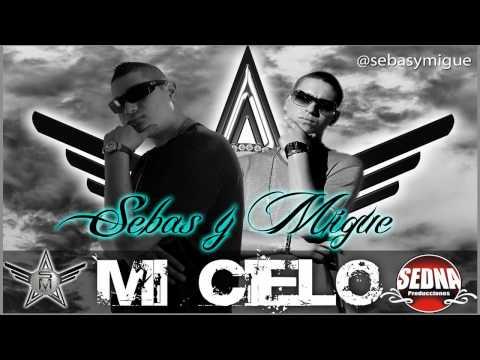 Sebas y Migue - Mi Cielo (Prod. By Alexander Dj)