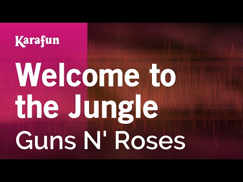 Karaoke Welcome To The Jungle - Guns N' Roses *