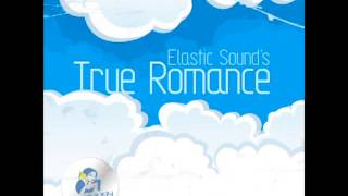 Elastic Sound - True Romance (The Disclosure Project Remix)