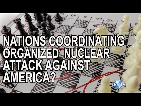 Are Nations Coordinating an Organized Nuclear Attack Against America?