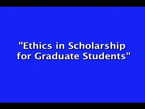 Ethics in Scholarship For Graduate Students