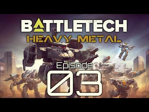 BattleTech | Heavy Metal | Episode 03 |