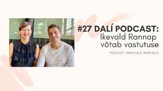 """#27 DALI PODCAST: Ikevald Rannap """"Ma võtan vastutuse oma tõe eest!"""""""