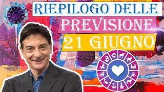 | Lunedì 21 Giugno | Oroscopo Paolo Fox Le previsioni segno per segno