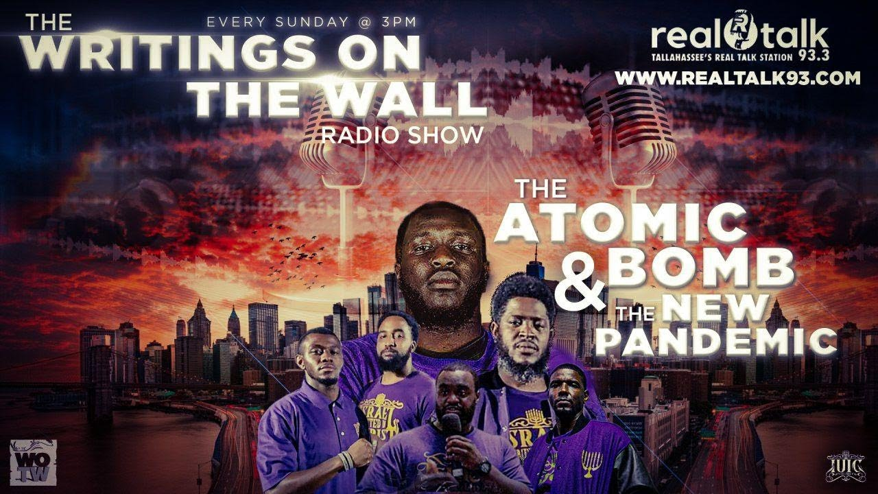 IUIC | The Writings On The Wall Radio Show | The Atomic Bomb and The New Pandemic