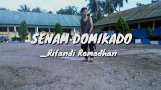 Keren| SENAM DOMIKADO versi RIFANDI RAMADHAN