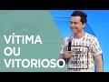 Vítima Ou Vitorioso | Pr. Lucinho (04 02 2017) video