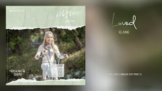 Download Lagu Elaine - Loved (How Are U Bread OST Part 2) 하와유브레드 OST Part 2 mp3