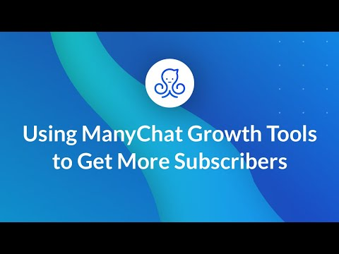 How to get more ManyChat subscribers using your Growth Tools