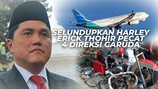 Skandal Penyelundupan Harley, Erick Thohir Pecat 4 Direksi Garuda Indonesia