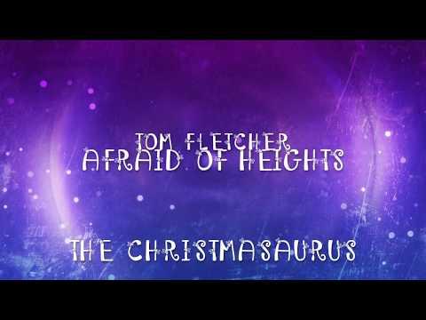 Afraid Of Heights - Tom Fletcher - The Christmasaurus Lyrics/Lyric Video