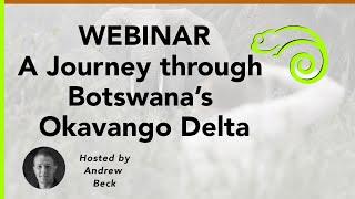Webinar - A Journey through Botswanas Okavango Delta