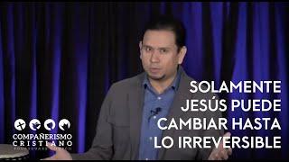 La Resurrección Revierte lo Irreversible