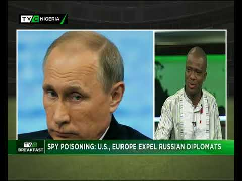 TVC Breakfast 27th March 2018 | Spy Poisoning: US, Europe expel Russian Diplomats