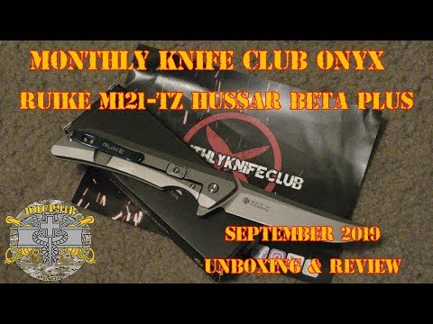 Monthly Knife Club Onyx – September 2019 – Ruike M121-TZ Hussar Beta Plus – Unboxing & Review