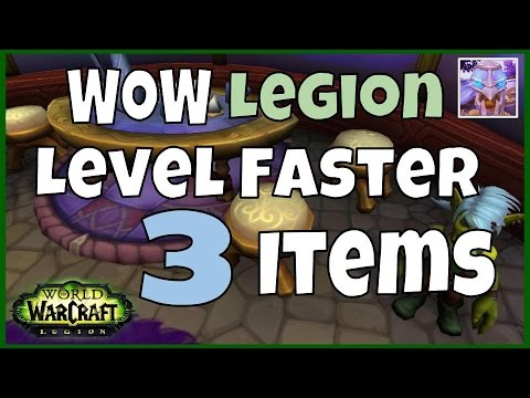 WoW Legion Powerleveling |  3 Items to Help you Level Faster in Legion