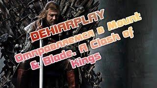 Отправляемся в Mount & Blade. A Clash of Kings