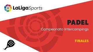 📺 Pádel | Campeonato Intercampings - Finales