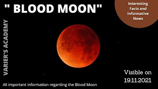 Blood Moon 2021 | Total Lunar Eclipse| Timings , Facts and more| Varier's Academy