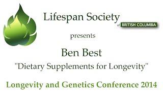 """Ben Best: """"Dietary Supplements for Longevity"""""""