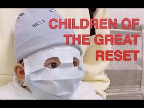 CHILDREN OF THE GREAT RESET