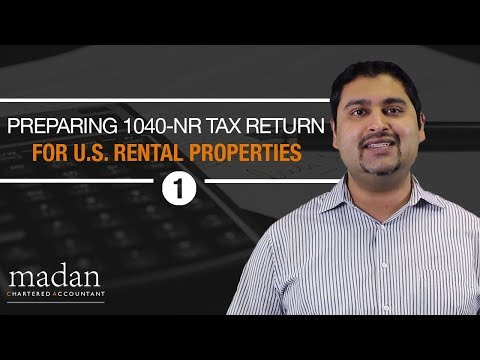 Part 1 - How to Prepare a 1040-NR Tax Return for U.S. Rental Properties