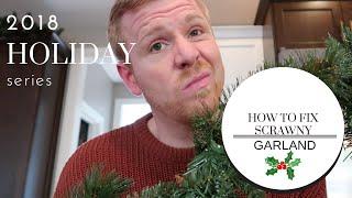 2018 Holiday Series: Making Scrawny Garland Beautiful