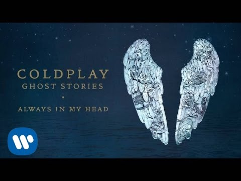Coldplay - Always In My Head (Ghost Stories) - Coldplay - Always In My Head (Ghost Stories)
