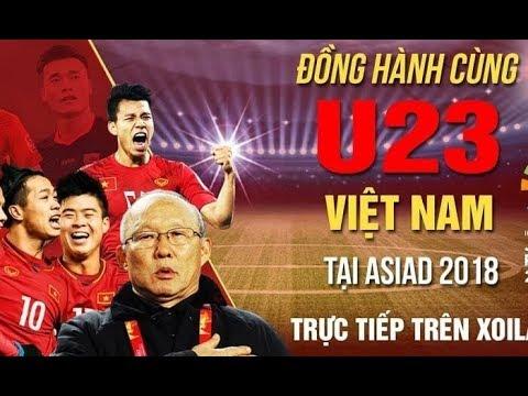 TRỰC TIẾP: U23 Việt Nam vs Bahrain VTV6 – Trực Tiếp Bóng Đá Việt Nam ASIAD 2018