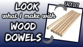Look What I Make With Wood Dowels   Quick & Easy Diy