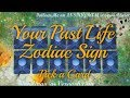 Pick a Card 🌟 What was Your Past Life Zodiac Sign and Life Path 🌟 Tarot Card Psychic Reading