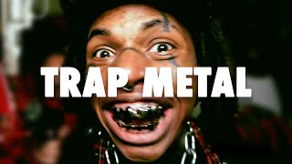 What is Trap Metal?