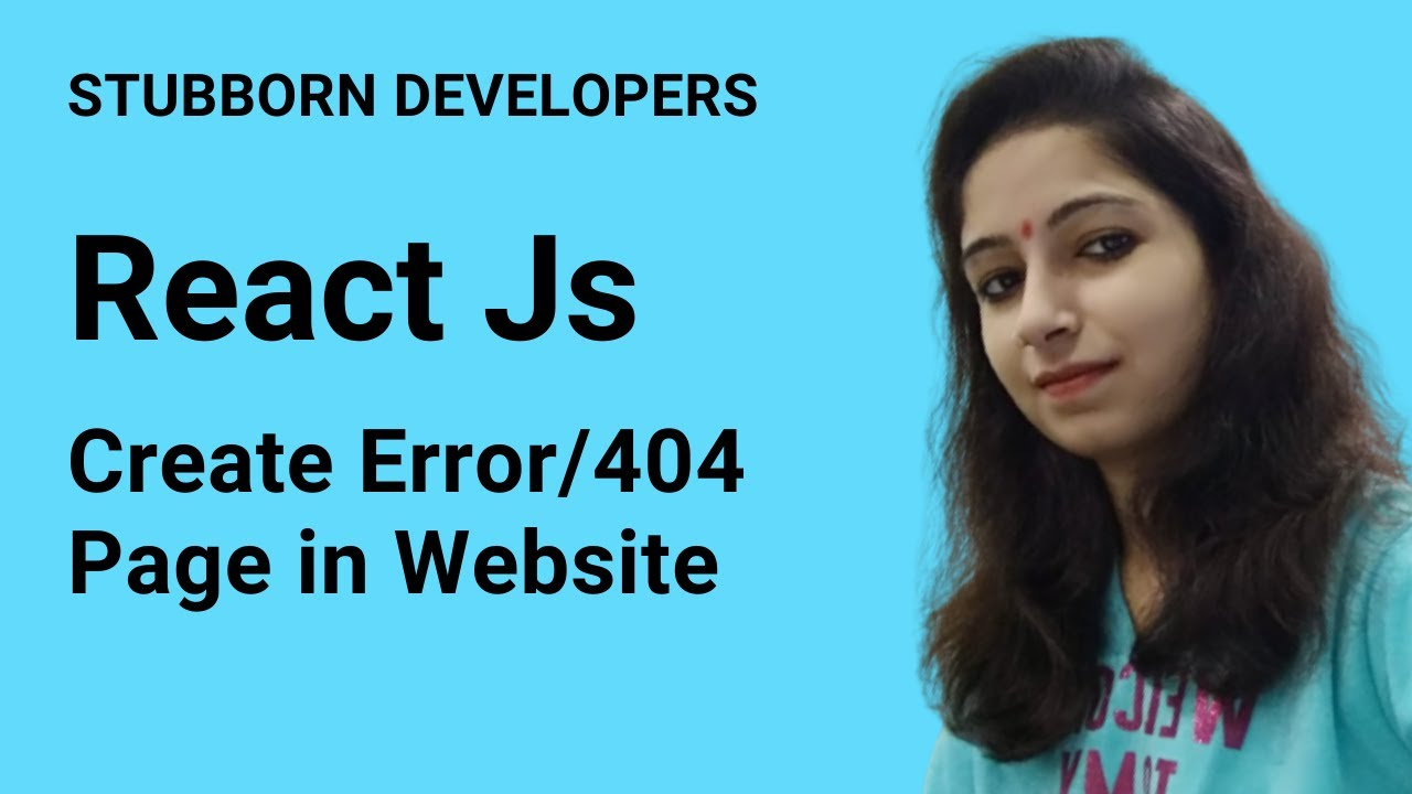 Create 404 page in React Js | Error page in React.js in Hindi 2021