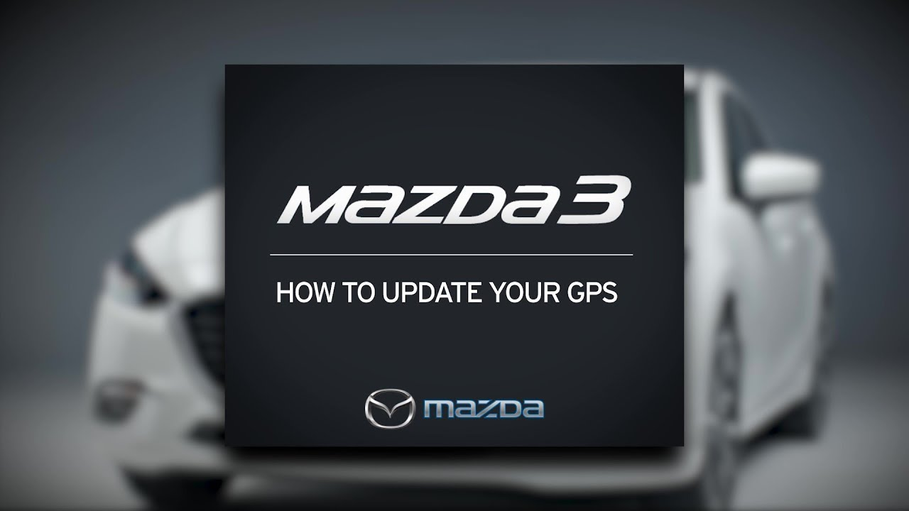 how to update your gps | mazda3 tutorial | mazda canada - youtube