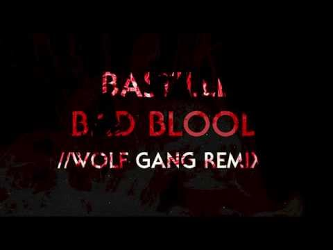 Bastille - Bad Blood - Wolf Gang Remix