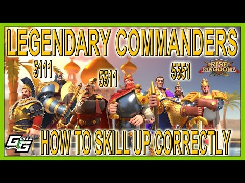 HOW TO SKILL UP CORRECTLY LEGENDARY COMMANDERS - Rise Of Kingdoms